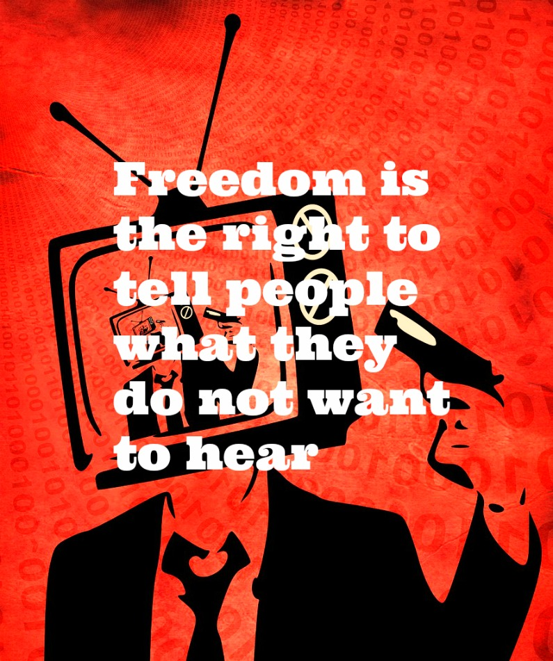 #freedom #kitschig George Orwell Quote Freedom is the right to tell people what they do not want to hear