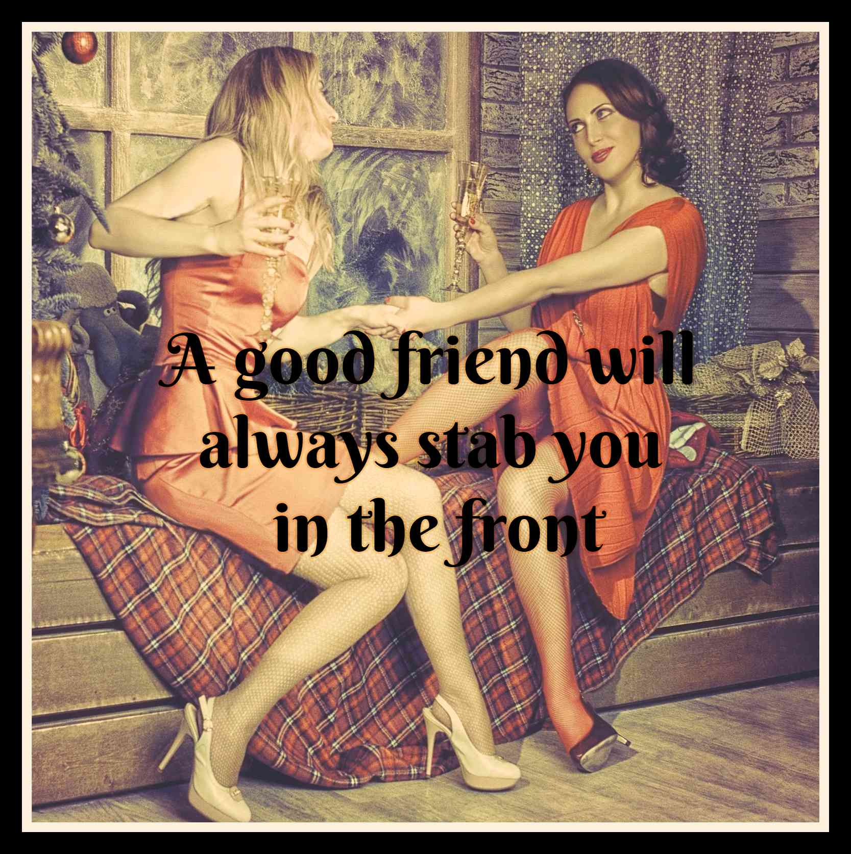 Oscar Wilde Quote A good friend will always stab you in the front