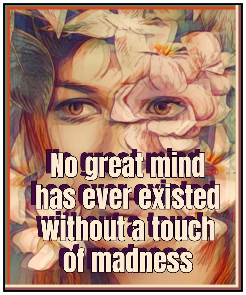 Aristoteles Quote no great mind has ever existed withoug a touch of madness be kitschig blog berlin