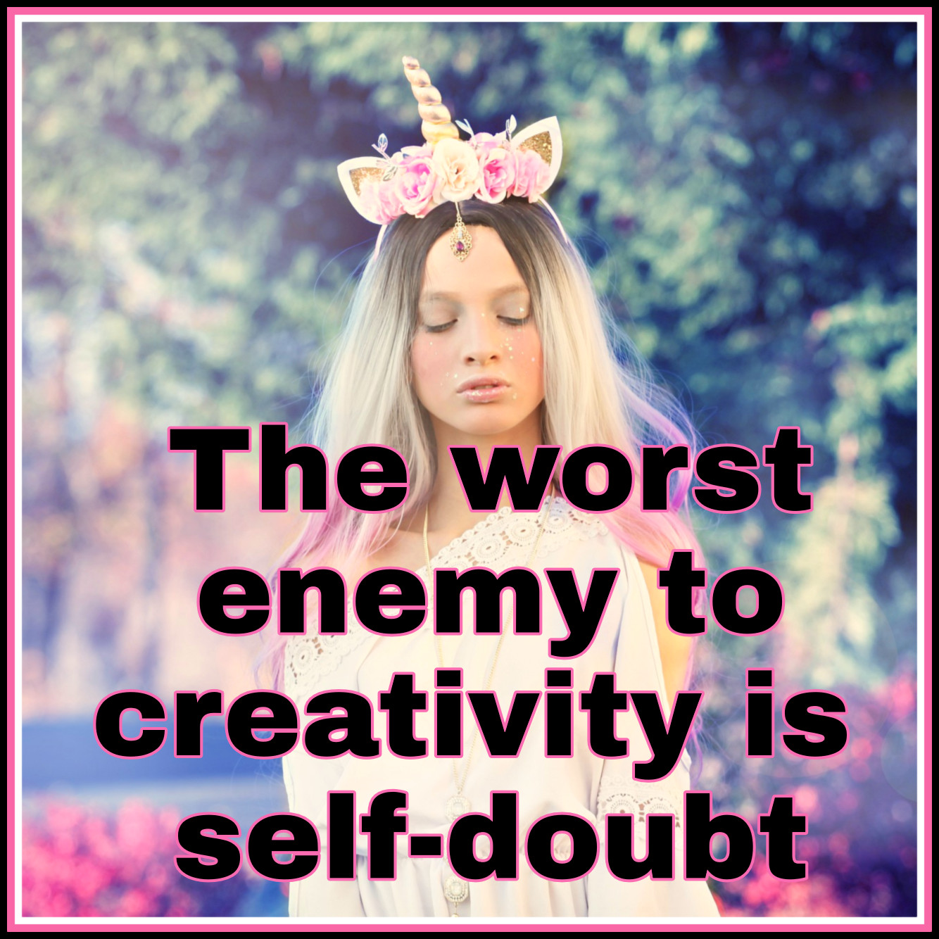 And by the way, everything in life is writable about if you have the outgoing guts to do it, and the imagination to improvise. The worst enemy to creativity is self-doubt. Sylvia Plath