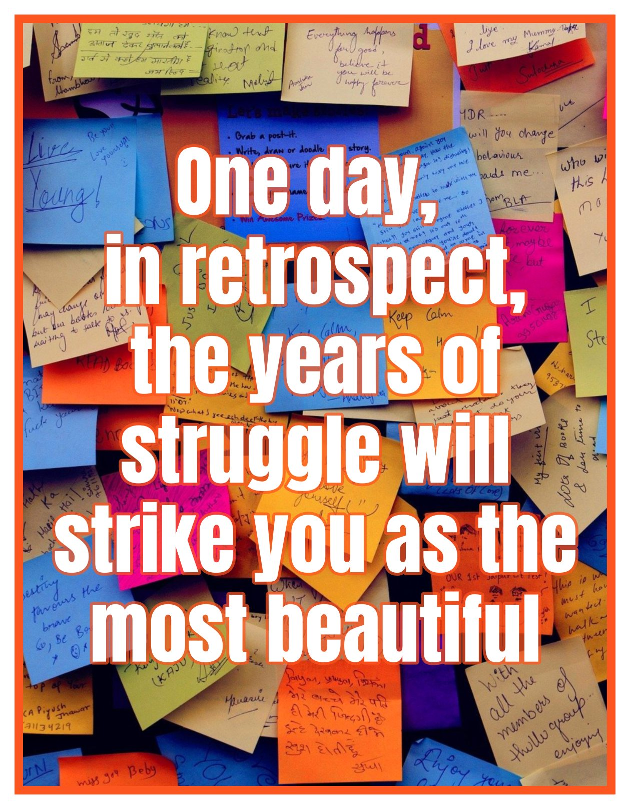 One day, in retrospect, the years of struggle will strike you as the most beautiful. Sigmund Freud bekitschig blog