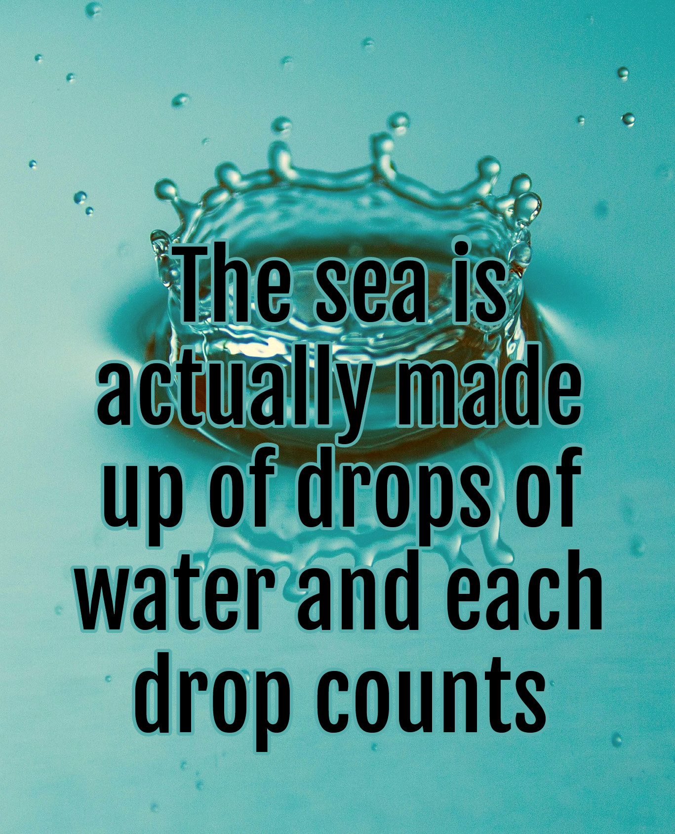 Quote The sea is actually made up of drops of water and each drop counts bekitschig blog