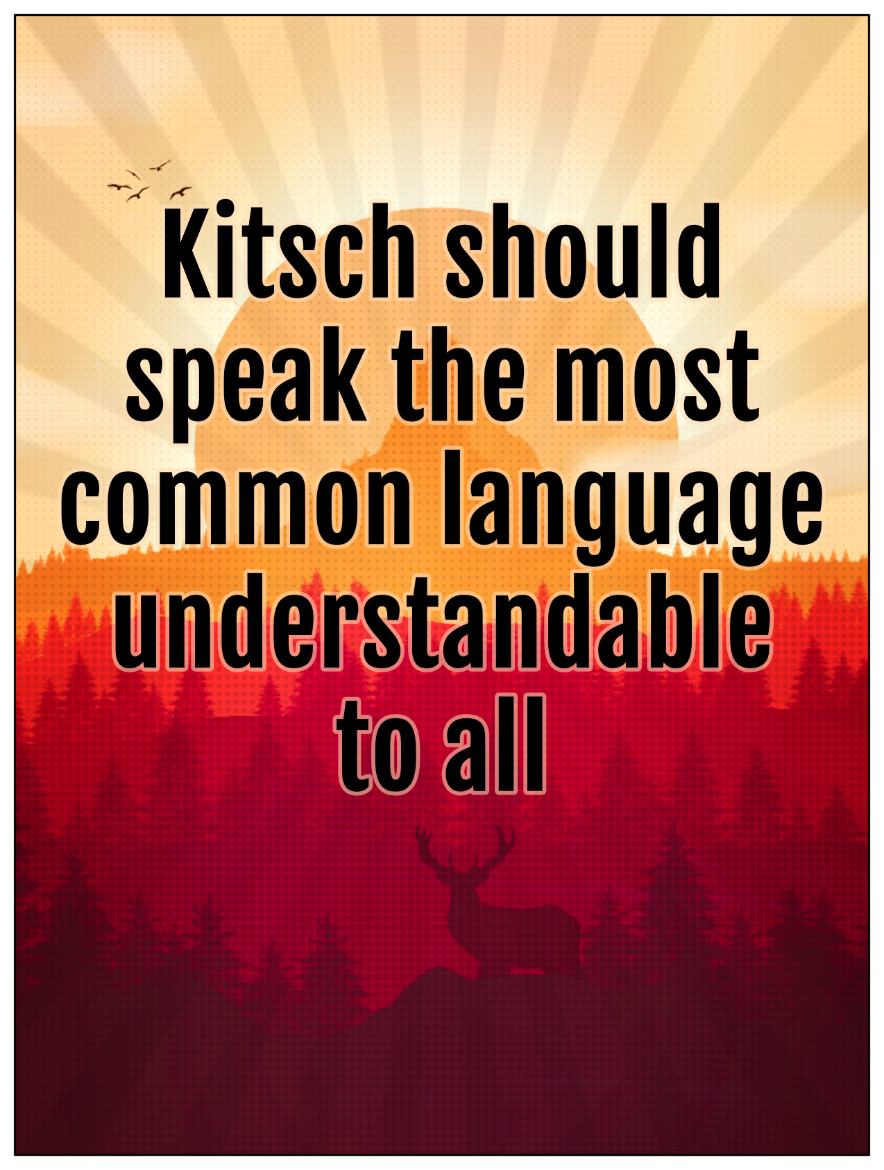 bekitschig blog Kitsch should sspeak the most common language understandable to all Tomas Kulka