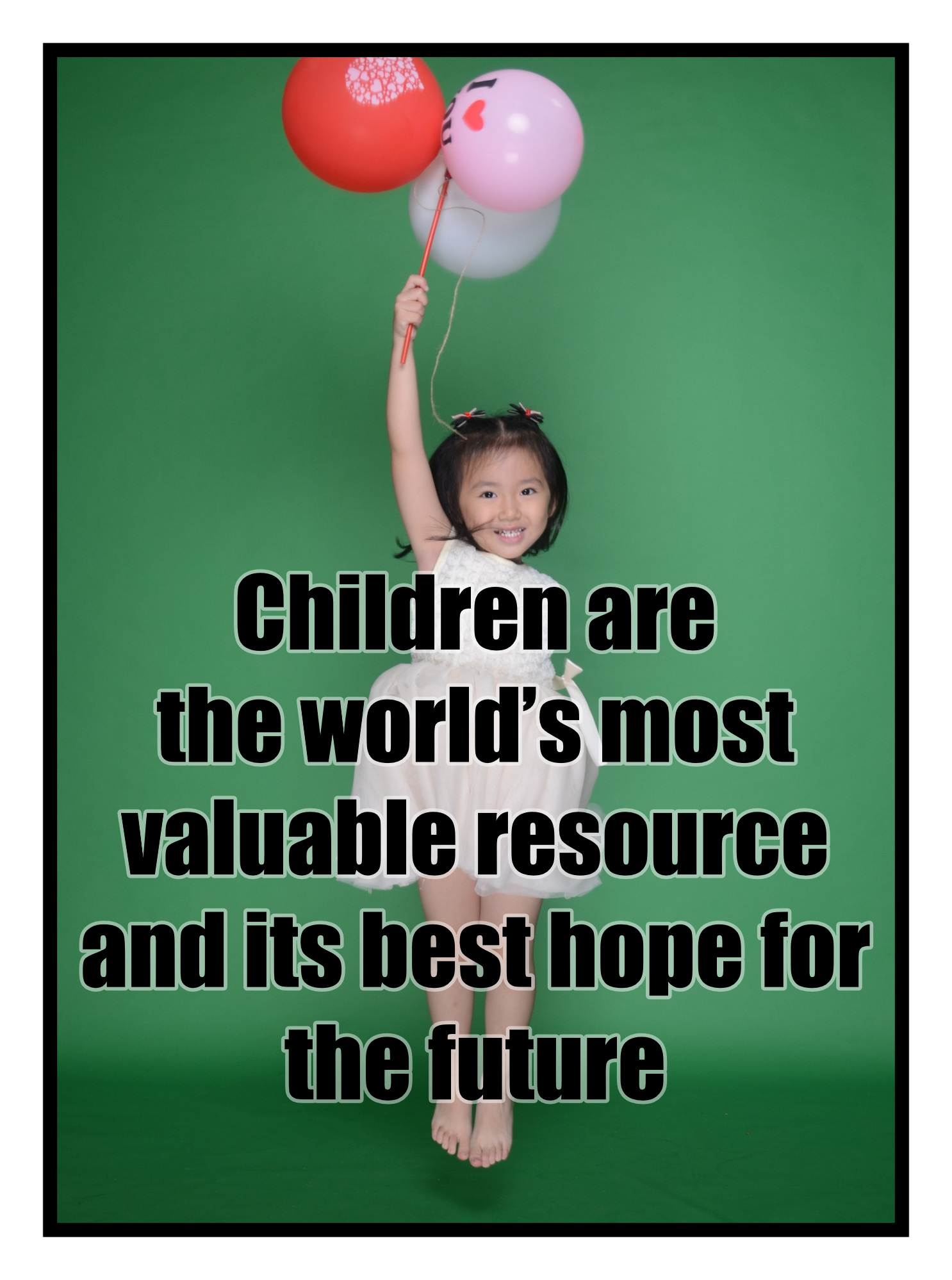 Quote Kennedy Children are the worlds most valuable recource and its best hope for the future