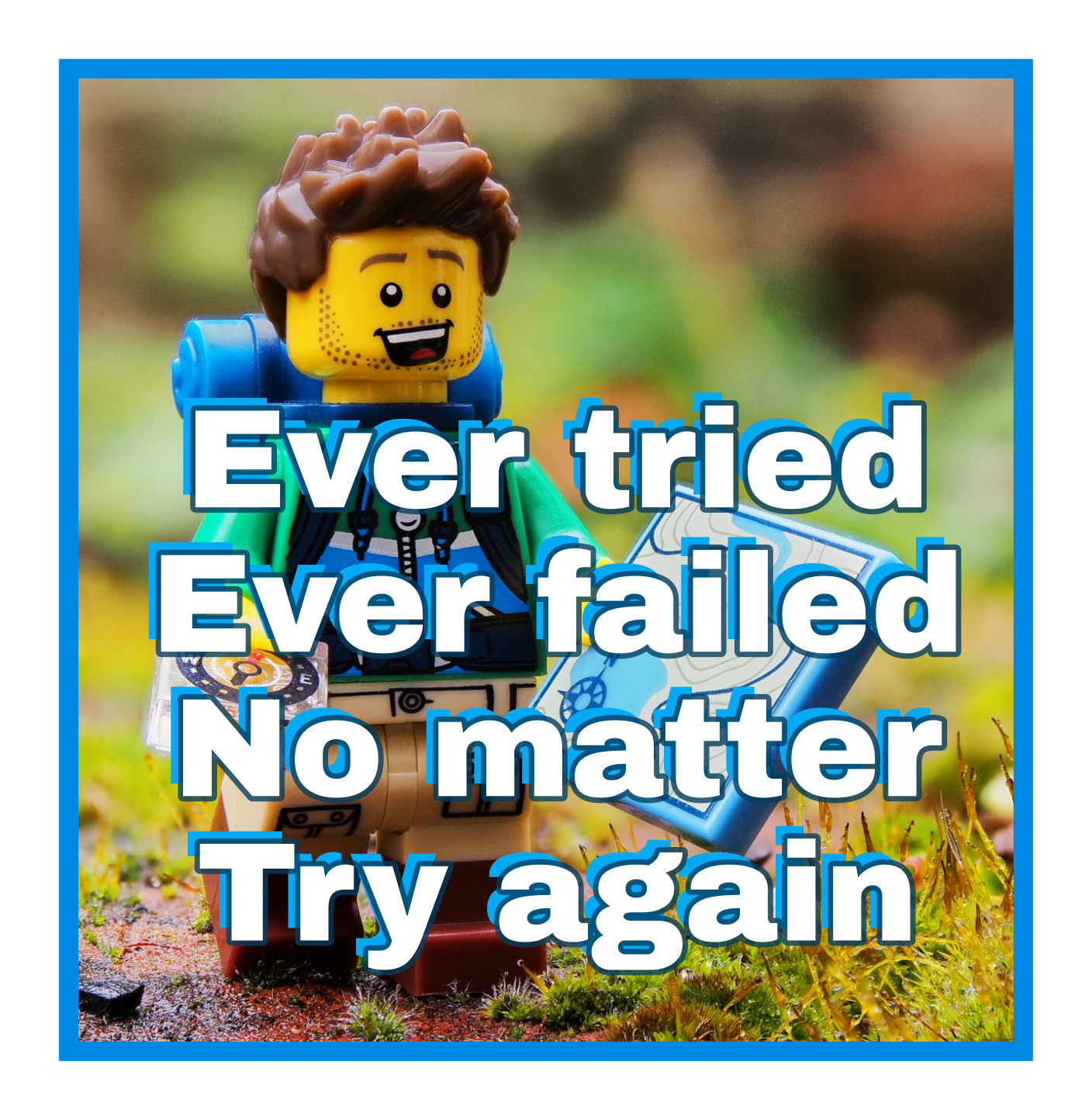 Samuel Beckett Quote Ever tried ever failed ... try again