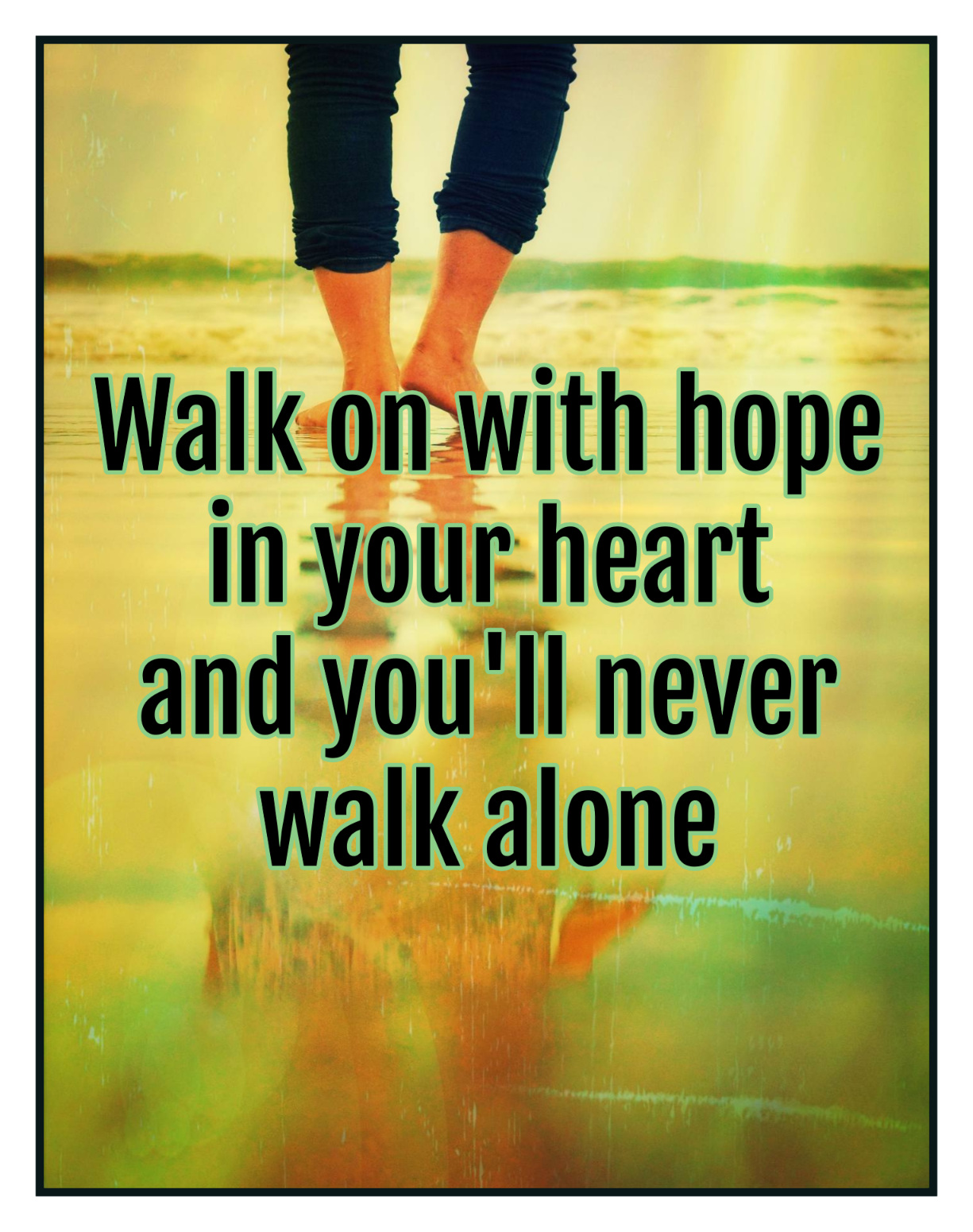 Quote / Song text you'll never walk alone bekitschig blog