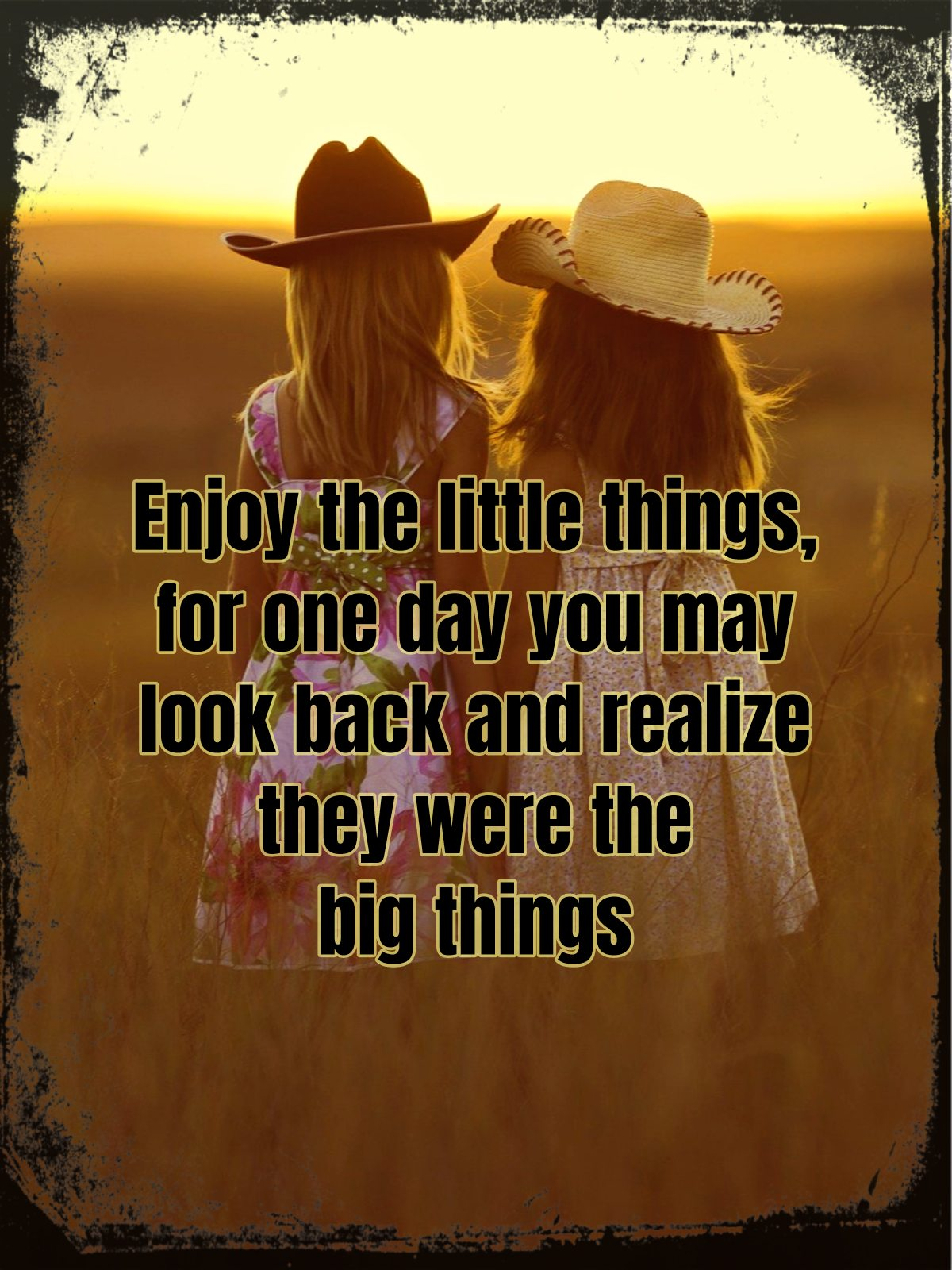 be kitschig blog Enjoy the little things, for one day you may look back and realize they were the big things.