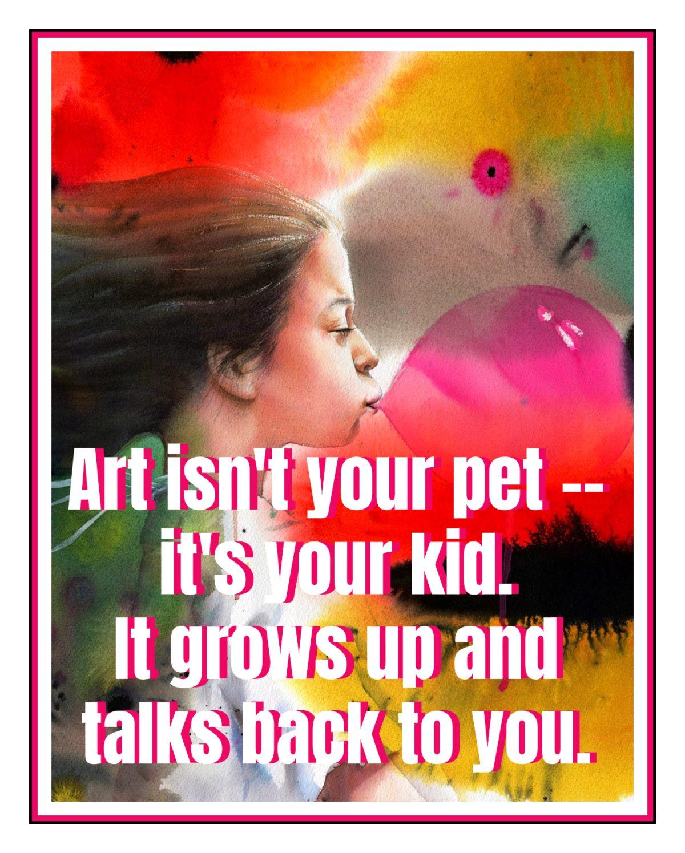 Joss Whedon Quote Art isn't your pet - bekitschig.blog